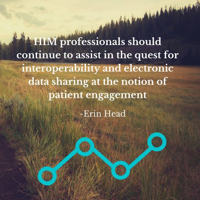 HIM professionals should continue to assist in the quest for interoperability and electronic data sharing at the notion of patie