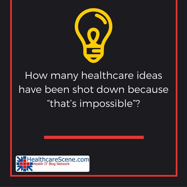 How many healthcare ideas have been shot down because